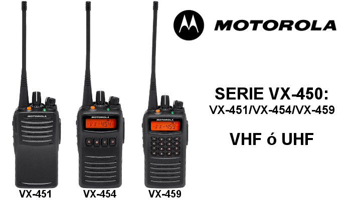Walkies MOTOROLA de la Serie VX-450: VX-451 / VX-454 / VX-459